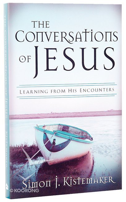 Buy The Conversations Of Jesus By Simon Kistemaker Online The
