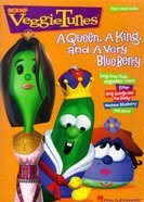 Queen, a King and a Very Blue Berry, a (Veggie Tales Music Series)