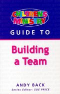 Building a Team (Childrens Ministry Guides Series)