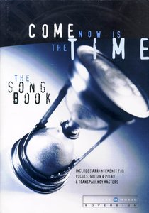 Come Now is the Time (Music Book) (Hourglass Picture)