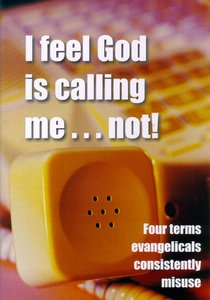 I Feel God is Calling Me... Not