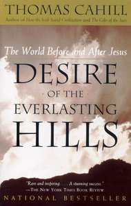 Desire of the Everlasting Hills (#03 in Hinges Of History Series)