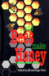 Bees Make Honey, and