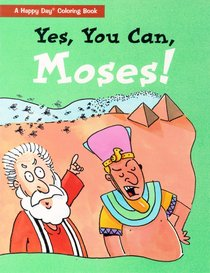 Yes, You Can Moses!