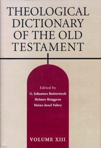 Theological Dictionary of the Old Testament (#13 in Theological Dictionary Of The Old Testament Series)