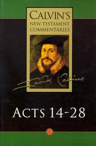 Acts 14-28 (Calvins New Testament Commentary Series)