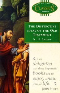 Distinctive Ideas of the Old Testament (Biblical & Theological Classics Library Series)