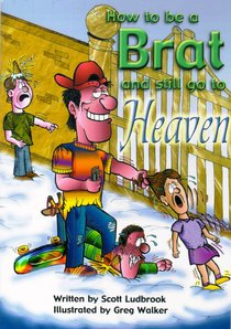 How to Be a Brat and Still Go to Heaven