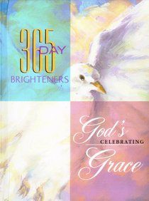Celebrating Gods Grace (365 Day Brighteners Series)
