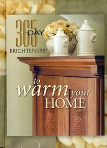 To Warm Your Home (365 Day Brighteners Series)