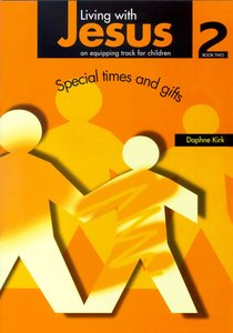 Living With Jesus 2: Special Times and Gifts