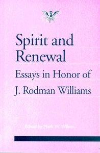 Spirit and Renewal (Journal Of Pentecostal Theology Supplement Series)