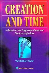 Creation and Time - Answers to Hugh Ross Writings