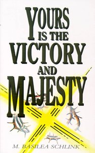 Yours is the Victory and Majesty