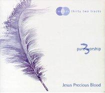 Pure Worship 3: Jesus Precious Blood