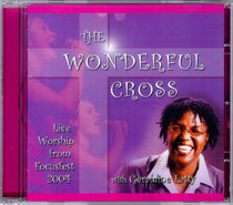 Focusfest 2004: The Wonderful Cross
