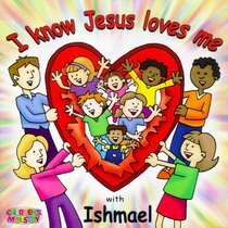 I Know Jesus Loves Me With Ishmael