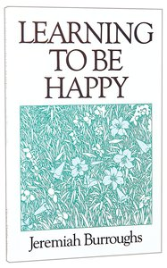 Learning to Be Happy (#08 in Great Christian Classics Series)