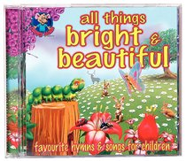 All Things Bright & Beautiful (Happy Mouse Presents Series)