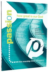 Passion: How Great is Our God Songbook