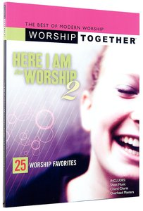 Worship Together: Here I Am to Worship 2 Songbook