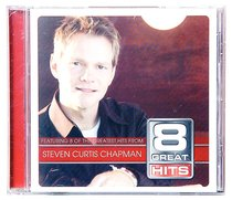 Steven Curtis Chapman (8 Great Hits Series)