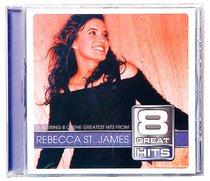 Rebecca St James (8 Great Hits Series)