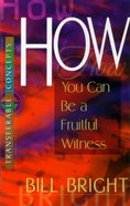 How You Can Be a Fruitful Witness (Transferable Concepts Series)