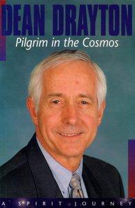 Dean Drayton Pilgrim in the Cosmos