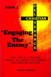 Christian Deliverance #02: Engaging the Enemy