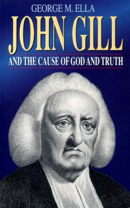 John Gill & the Cause of God & Truth