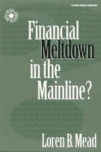 Financial Meltdown in the Mainline?