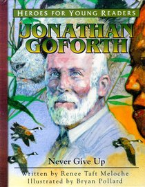 Jonathan Goforth - Never Give Up (Heroes For Young Readers Series)