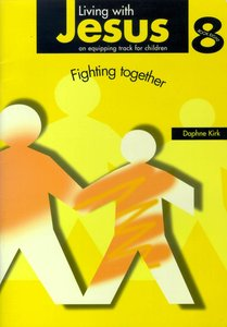 Living With Jesus 8: Fighting Together