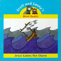 Jesus Calms the Storm (Mini Gruff And Saucy Series)