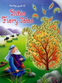The Big Book of Fiery Bible Tales