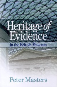 Heritage of Evidence: In the British Museum
