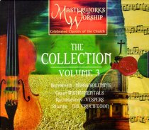Masterworks of Worship: The Collection Volume 3
