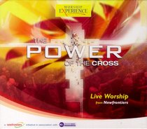 The Power of the Cross (Worship Experience Series)