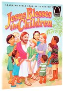 Jesus Blesses the Children (Arch Books Series)