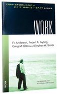 Work (Transformation Of A Mans Heart Series)