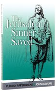 Jerusalem Sinner Saved, The: Good News For the Vilest of Men (Puritan Paperbacks Series)