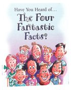 Have You Heard of the Four Fantastic Facts? (25 Pack)