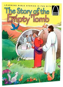 The Story of the Empty Tomb (Arch Books Series)