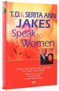 Td & Serita Jakes Speak to Women (Omnibus Edition)