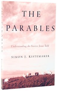 The Parables: Understanding Stories Jesus Told