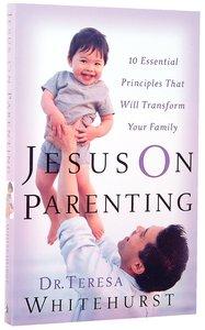 Jesus on Parenting