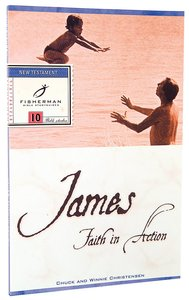 James: Faith in Action (Fisherman Bible Studyguide Series)