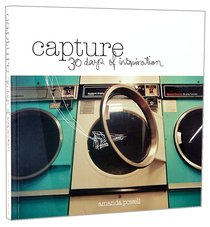 Capture: Thirty Days of Inspiration