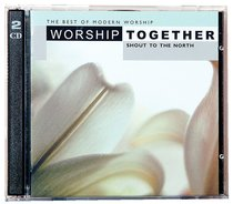 Worship Together #06: Shout to the North (2 Cds)